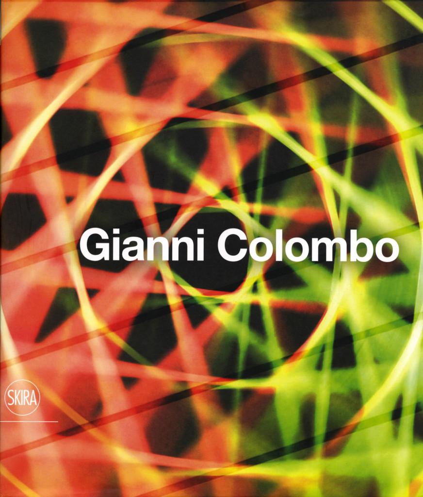 Gianni Colombo Castello di Rivoli, Torino, 2009 catalogo della mostra, a cura di Carolyn Christov-Bakargiev e Marco Scotini, Skira, Milano
